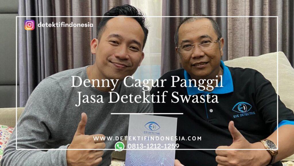 denny cagur panggil jasa detektif swasta terbaik dan terpercaya di indonesia
